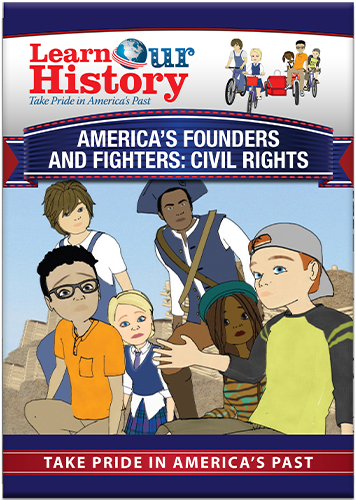 America's Founders and Fighters: Civil Rights
