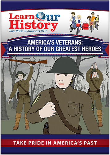 America's Veterans: A History of Our Greatest Heroes