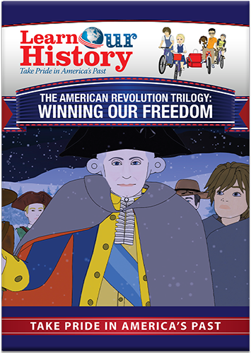 The American Revolution: Winning Our Freedom